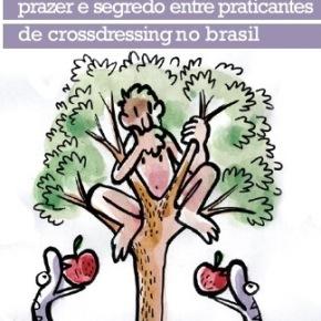 RESENHA: VENCATO, Anna Paula. Sapos e Princesas: prazer e segredo entre praticantes de crossdressing noBrasil.