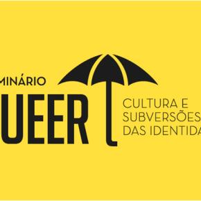 I Seminário Queer – Cultura e Subversões da Identidade 9 e 10 deSET/2015.