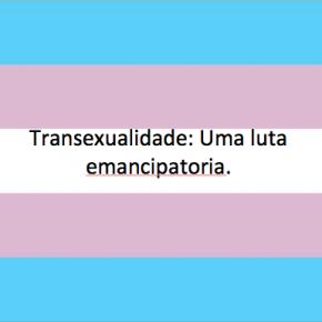 Transexualidade: Uma lutaemancipatoria.